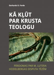 Ka-klut-par-krusta-teol-web-215x300 Kā kļūt par krusta teologu. Gerhards Forde