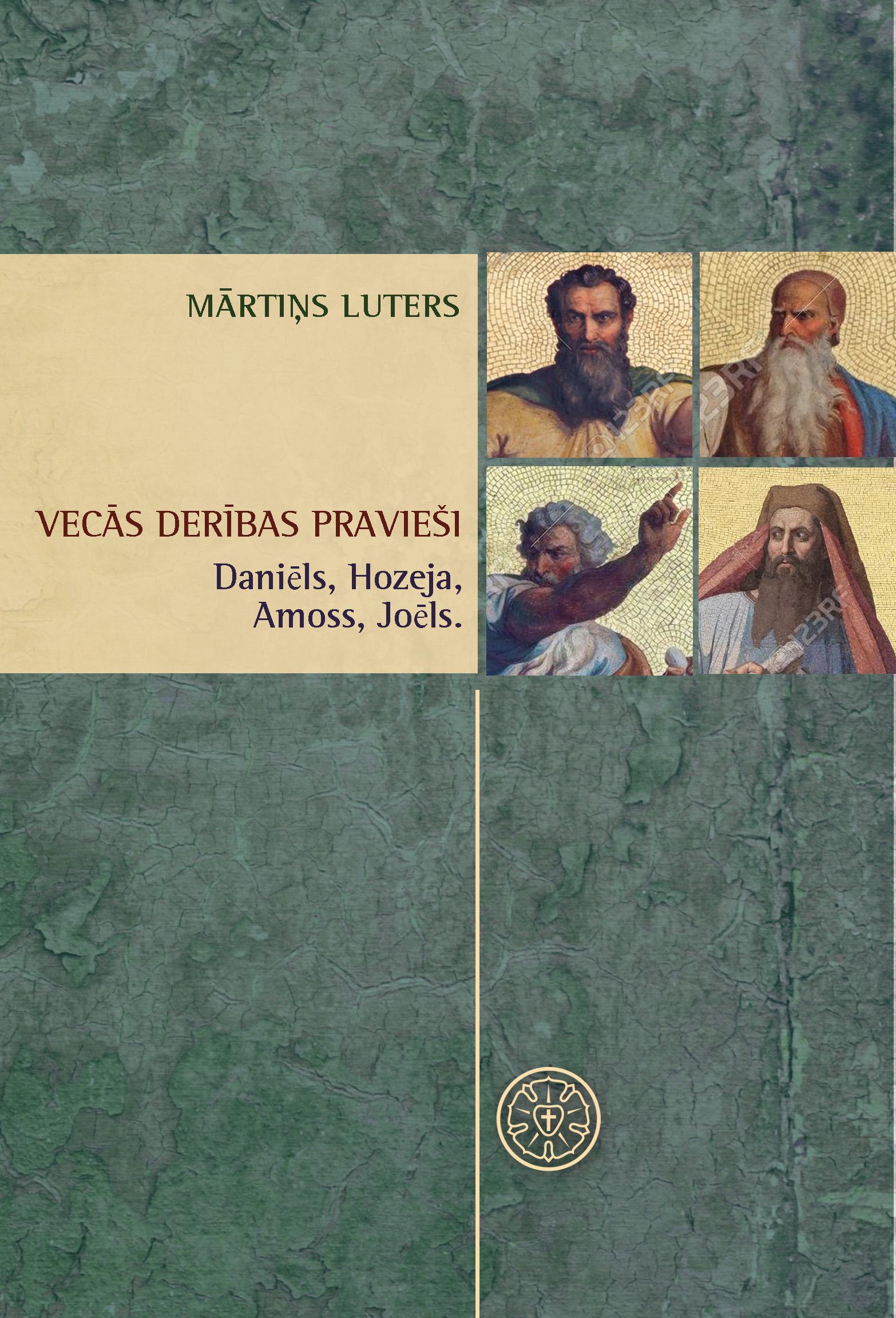 Praviešu Daniēla, Hozejas, Joēla un Amosa skaidrojumi, Mārtiņš Luters
