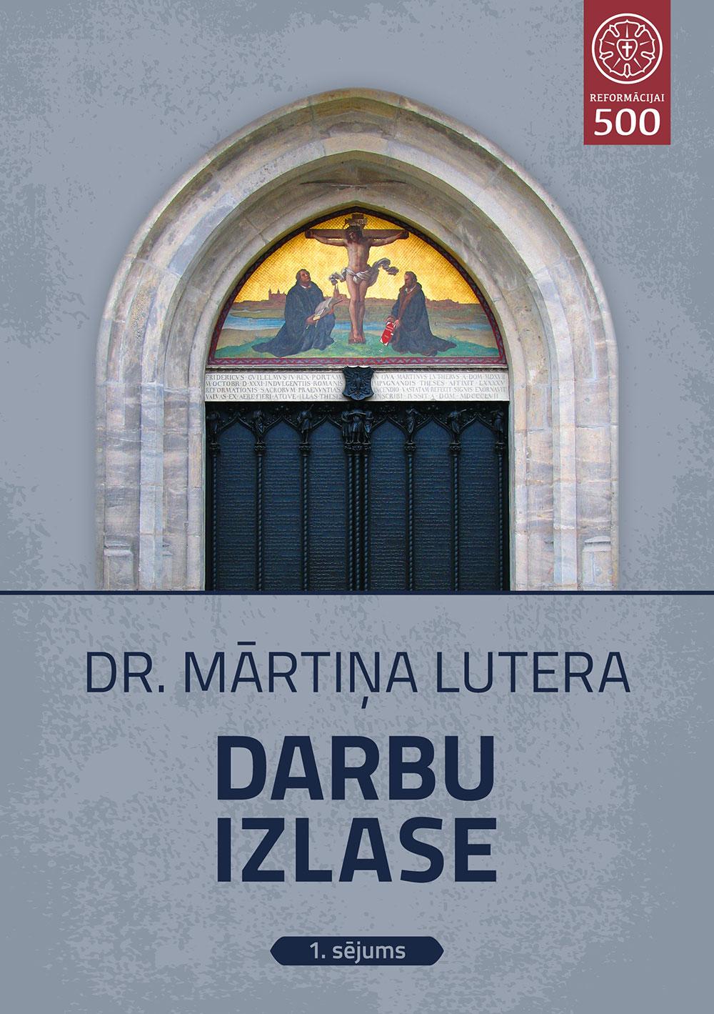 Dr. Mārtiņa Lutera darbu izlase, 1. sējums