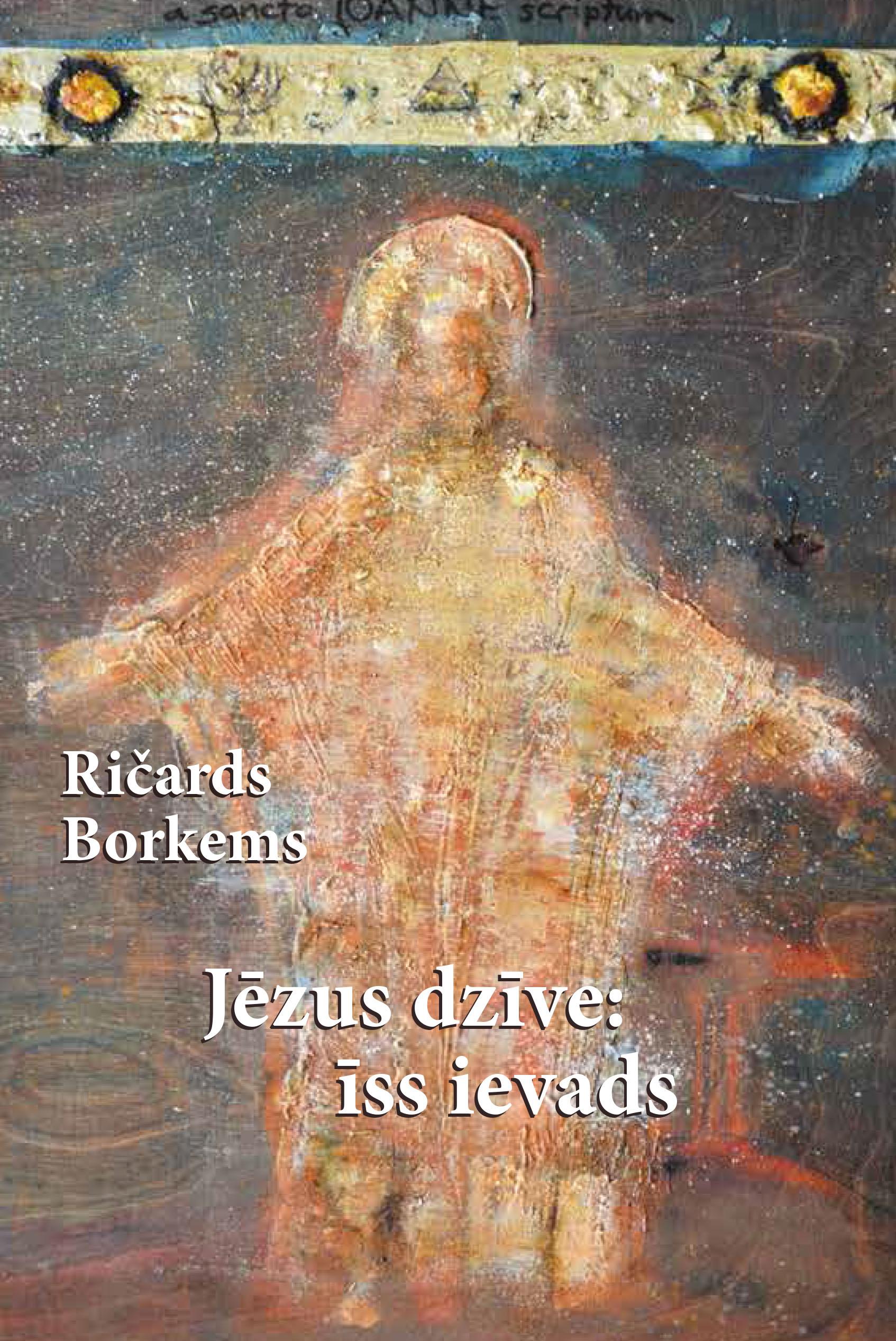 """Ričards Borkems, """"Jēzus dzīve: īss ievads"""""""