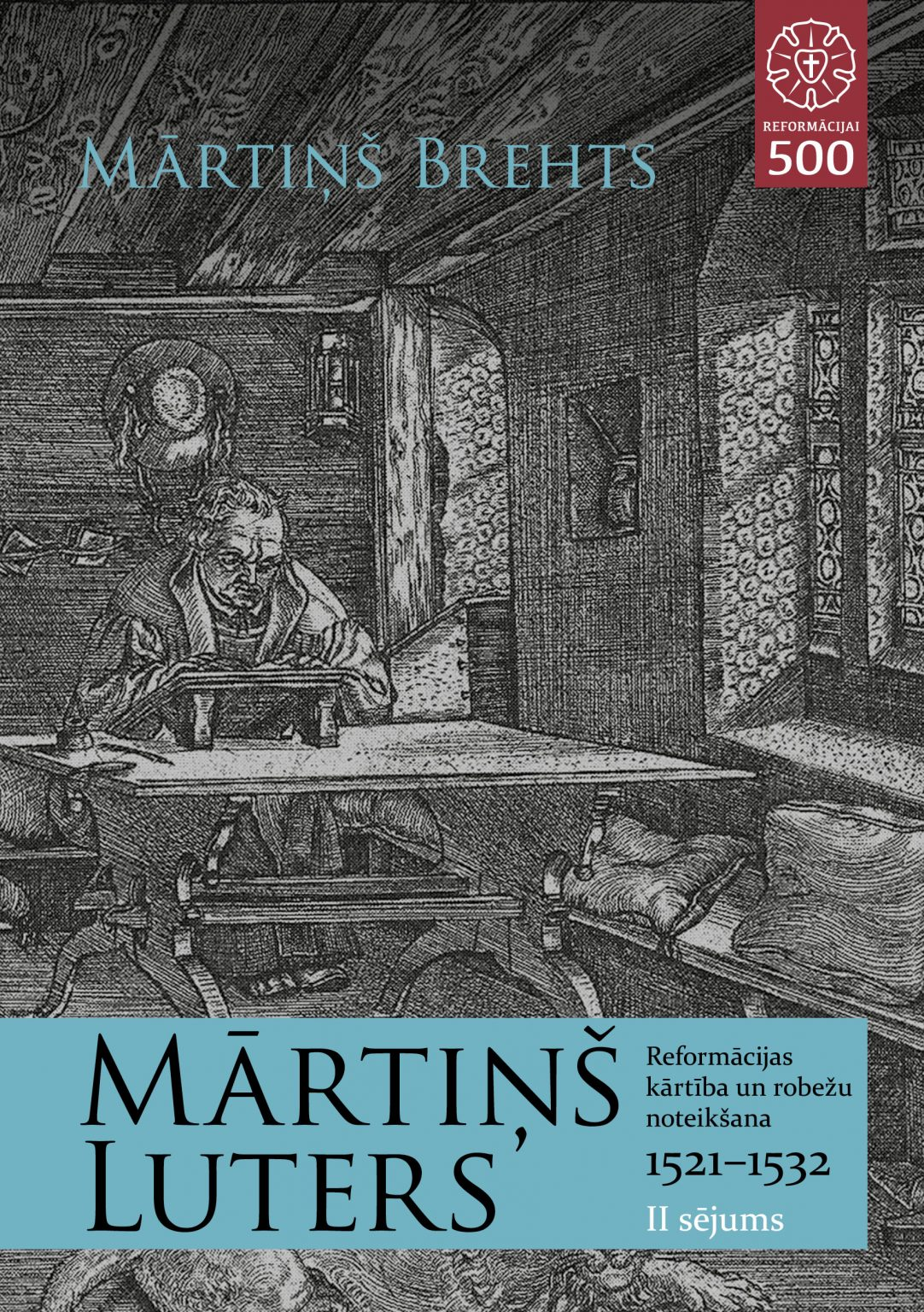 Mārtiņa Brehta grāmata par Luteru 2. sējums