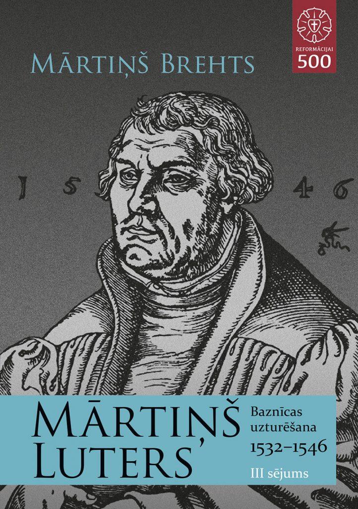 Vāks grāmatai Mārtiņš Luters, Baznīcas uzturēšana, 3. sējums. Autors Mārtiņš Brehts. Izdevējs: Luterisma mantojuma fonds