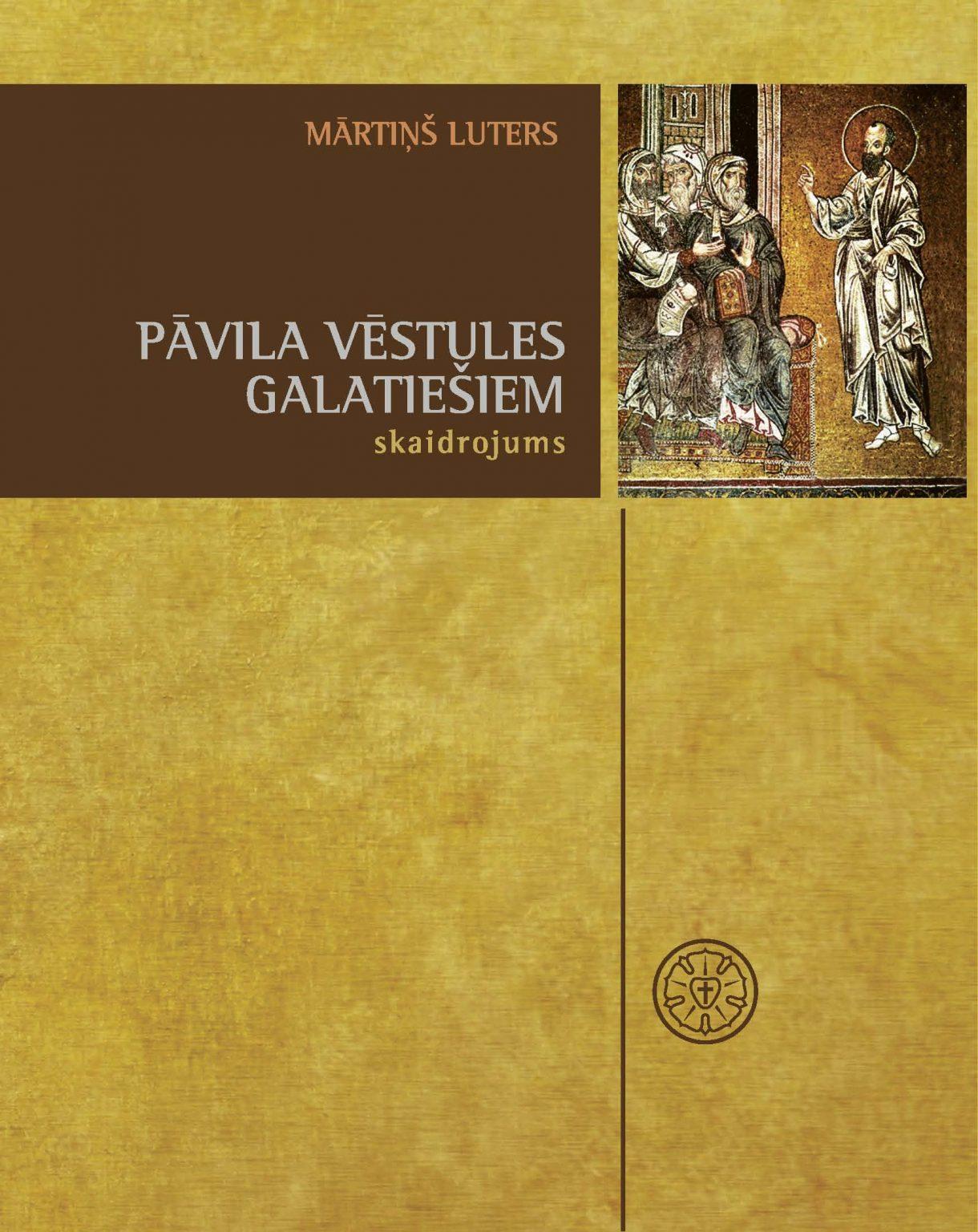 10. saruna par M. Lutera skaidrojumu apustuļa Pāvila vēstulei Galatiešiem